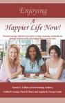 Enjoying A Happier Life Now
