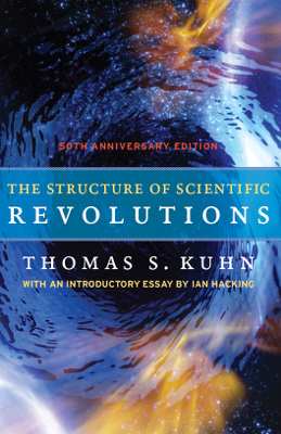 The Structure of Scientific Revolutions - Thomas S. Kuhn book