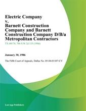 3-D Electric Company v. Barnett Construction Company and Barnett Construction Company D/B/A Metropolitan Contractors