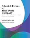 Albert J Ferens V John Deere Company