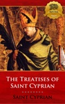 The Treatises Of St Cyprian