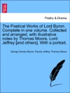 The Poetical Works Of Lord Byron Complete In One Volume Collected And Arranged With Illustrative Notes By Thomas Moore Lord Jeffrey And Others With A Portrait