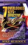 7 Overlooked Keys To Effective Goal-Setting