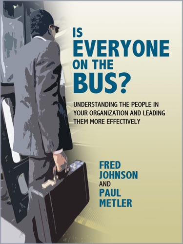 Dr. Fred Johnson & Paul Metler Phd. - Is Everyone On the Bus?