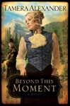 Beyond This Moment Timber Ridge Reflections Book 2