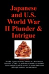 Japanese And US World War II Plunder And Intrigue