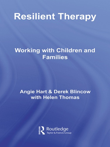 Angie Hart, Derek Blincow & Helen Thomas - Resilient Therapy