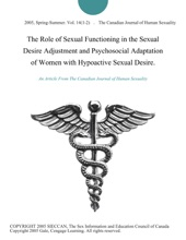 The Role Of Sexual Functioning In The Sexual Desire Adjustment And Psychosocial Adaptation Of Women With Hypoactive Sexual Desire.