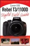 Canon EOS Rebel T31100D Digital Field Guide