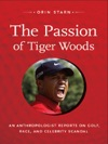 The Passion Of Tiger Woods