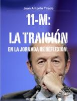 11-M: La Traición en la jornada de reflexión