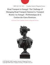 Road Transport In Senegal: The Challenge Of Managing Road Transport Stations/Le Transport Routier Au Senegal : Problematique De La Gestion Des Gares Routieres.