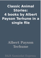 Classic Animal Stories: 4 books by Albert Payson Terhune in a single file