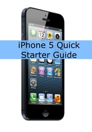 Iphone 5 Quick Starter Guide