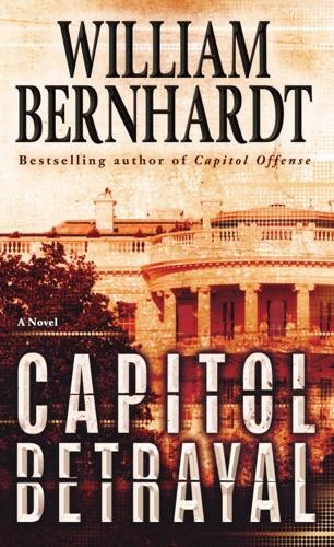 William Bernhardt - Capitol Betrayal