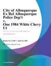 City Of Albuquerque Ex Rel Albuquerque Police Dept V One 1984 White Chevy Ut