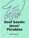 Soul Seeds Jesus Parables