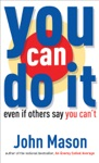 You Can Do It-Even If Others Say You Cant