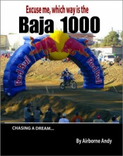 Excuse Me, Which Way Is the Baja 1000?
