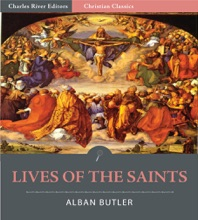 Lives Of The Saints (Illustrated Edition)