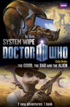 Book 2 - Doctor Who The Good The Bad And The AlienSystem Wipe