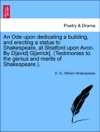 An Ode Upon Dedicating A Building And Erecting A Statue To Shakespeare At Stratford Upon Avon By David Garrick Testimonies To The Genius And Merits Of Shakespeare