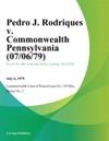 Pedro J Rodriques V Commonwealth Pennsylvania