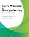 Valerie Whitehead V Moonlight Nursing