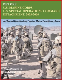 Download of Det One: U.S. Marines Corps U.S. Special Operations Command Detachment 2003-2006 - Global War on Terrorism, Iraq War and Operation Iraqi Freedom, Marine Expeditionary Force PDF eBook
