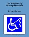The Adaptive Fly Fishing Handbook