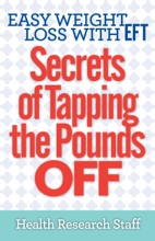 Easy Weight Loss With EFT: Secrets of Tapping The Pounds Off