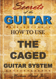 How To Use The Caged Guitar Chords System: Secrets of the Guitar