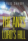 The Ants Of LordS Hill