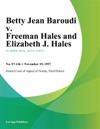 Betty Jean Baroudi V Freeman Hales And Elizabeth J Hales