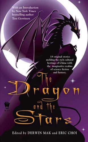 Derwin Mak, Eric Choi & Tess Gerritsen - The Dragon and the Stars