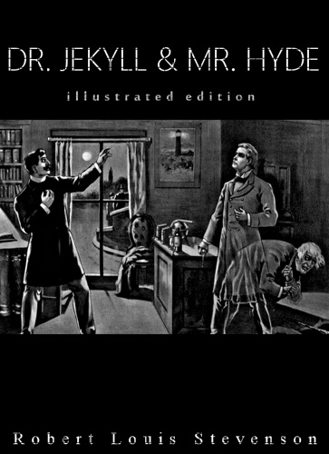 Robert Louis Stevenson & Charles Raymond Macauley - Strange Case of Dr. Jekyll and Mr. Hyde (...
