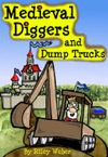 Medieval Diggers And Dump Trucks