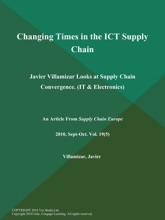 Changing Times In The ICT Supply Chain: Javier Villamizar Looks At Supply Chain Convergence (IT & Electronics)
