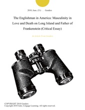 The Englishman In America: Masculinity In Love And Death On Long Island And Father Of Frankenstein (Critical Essay)