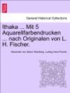 Ithaka  Mit 5 Aquarellfarbendrucken  Nach Originalen Von L H Fischer