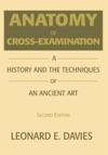 Anatomy Of Cross-Examination