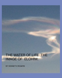 The Water Of Life The Image Of Elohim