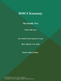 HMCS KOOTENAY: THE DEADLY FIRE (THE COLD WAR)