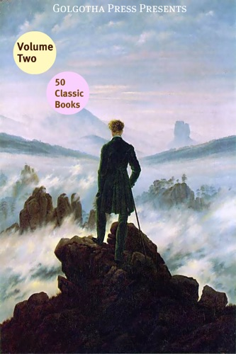 Mark Twain, Thomas Paine, Leo Tolstoy, Lew Wallace, George MacDonald, H.G. Wells, Upton Sinclair, Jack London, Herman Melville & Wilkie Collins - 50 Classic Books, Vol. 2