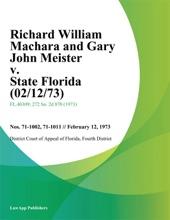 Richard William Machara And Gary John Meister V. State Florida