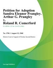 Petition For Adoption Sandra Eleanor Prangley. Arthur G. Prangley V. Roland R. Comerford