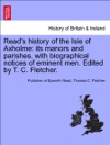 Reads History Of The Isle Of Axholme Its Manors And Parishes With Biographical Notices Of Eminent Men Edited By T C Fletcher