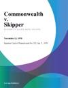 Commonwealth V Skipper