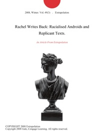 Rachel Writes Back Racialised Androids And Replicant Texts