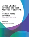 Doctor Chalker Edwards And Earl Malcolm Wadsworth V William Perry Edwards